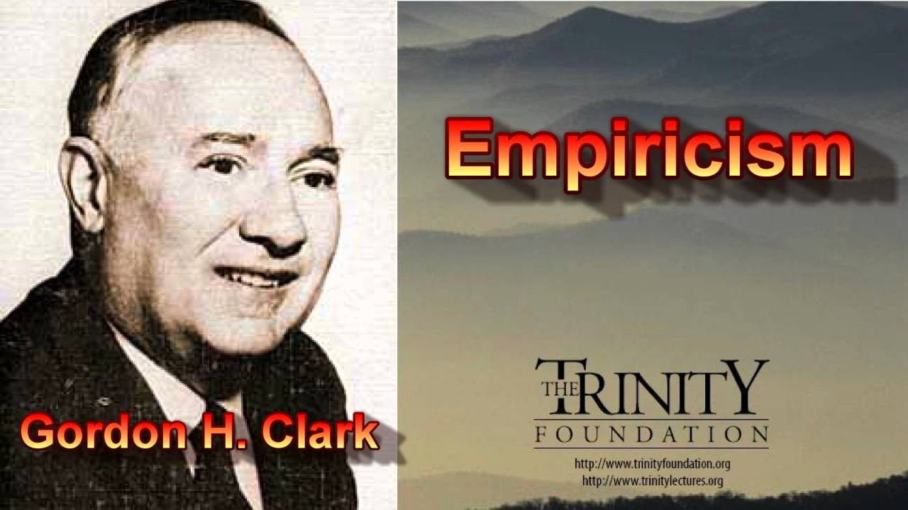 Empiricism, By Gordon H. Clark - YouTube