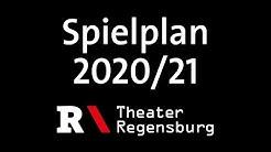 Spielplan-Vorstellung 2020/21 | Theater Regensburg (Stand: 8.4.2020)