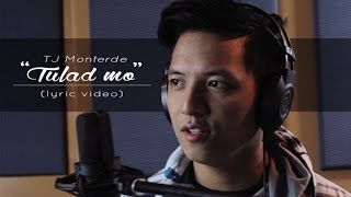 Repeat youtube video TJ Monterde - Tulad Mo (Official Lyric Video)