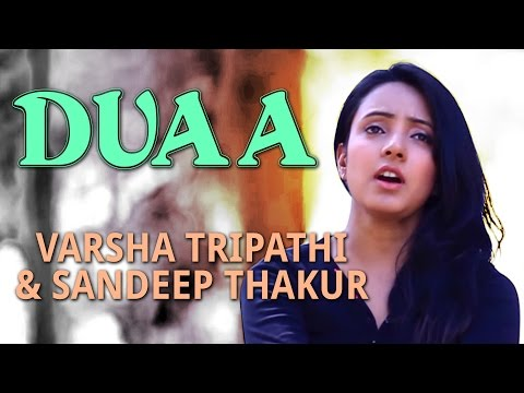 Duaa | Being Indian Music Ft. Varsha Tripathi & Sandeep Thakur | Jai - Parthiv