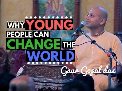 Why YOUNG people can CHANGE the WORLD | Gaur Gopal das