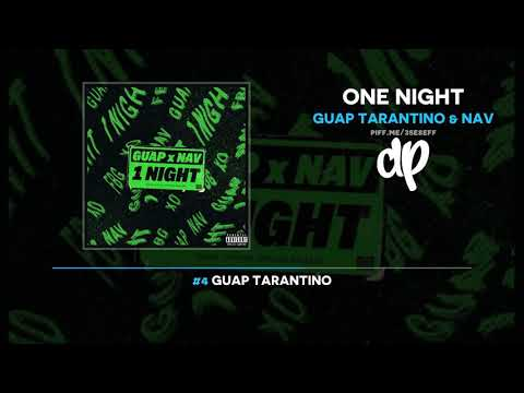 Guap Tarantino & NAV - One Night (FULL MIXTAPE)