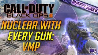 [LIVE] Black Ops 3 PC - Nuclear With Every Gun: VMP [60 FPS]