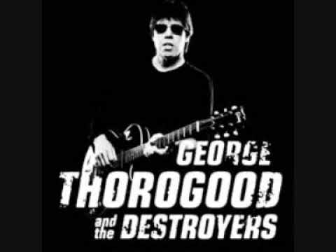 George Thorogood - I washed my hands in muddy water