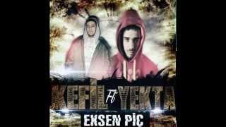 Kefil ft Yekta - Eksen Piç