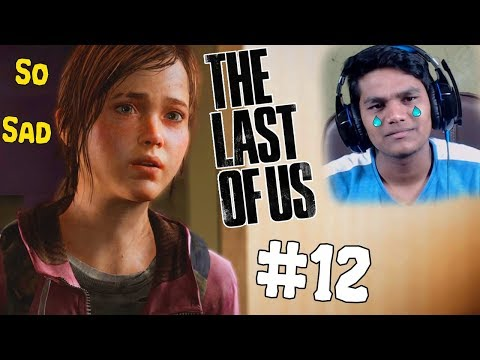 I Was on the Verge of CRYING 😢😢 [Last of Us #12]