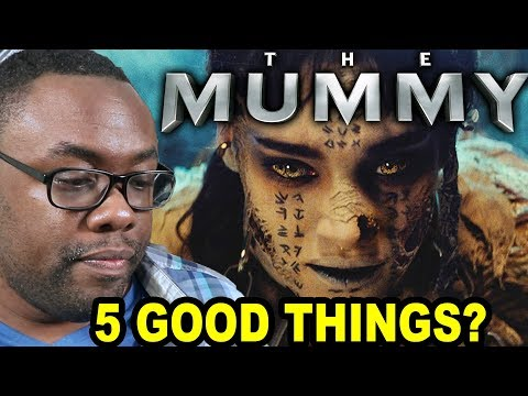 THE MUMMY 2017 Review - 5 Good Things in Bad Movies (SPOILERS)