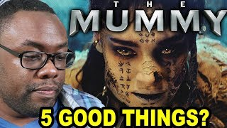 THE MUMMY MOVIE REVIEW - 5 Good Things in Bad Movies (SPOILERS)