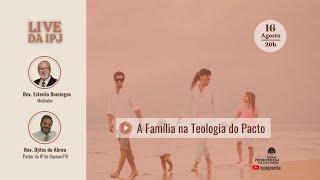 [LIVE] A Família na Teologia do Pacto   Rev. Djilas de Abreu