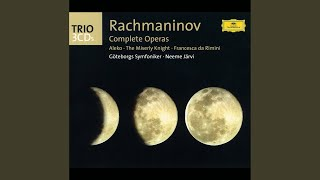 "Provided to YouTube by Universal Music Group Rachmaninov: Francesca da Rimini op.25 - Part 1: ""Tepér' vstupáyem mï v slepúyu bézdnu"" · Sergei ..."