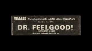 DR FEELGOOD LIVE AT THE VILLAGE BLUES CLUB DAGENHAM ROUNDHOUSE - 1975