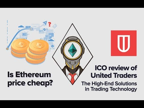 Is Ethereum price cheap?/ ICO Review of United Traders / Interview with Anatoly Radchenko