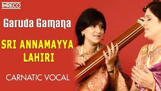Garuda Gamana - Sri Annamayya Lahiri