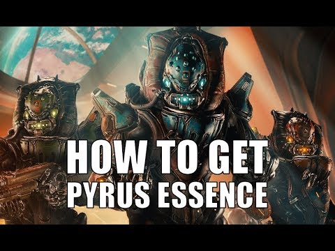 Warframe how to get Pyrus and Trembera Essence   Warframe the Pyrus Project