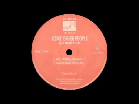 Some Other People - Far Out (Eddy Fingers-Hyjax) (The Remix E.P.) [Infinite Mass] 1992