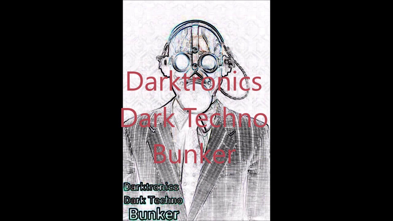 Darktronics Dark Techno Bunker 02 07 2020