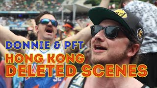 Donnie & PFT: HONG KONG DELETED SCENES