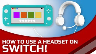 How to use a headset on Nintendo Switch