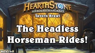 Hearthstone: Tavern Brawl - [Week 124] The Headless Horseman Rides!