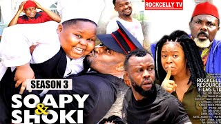 SOAPI AND SHOCKI  (SEASON 3)   NEW MOVIE ALERT !- ZUBBY MICHEAL  Latest 2020 Nollywood Movie || HD