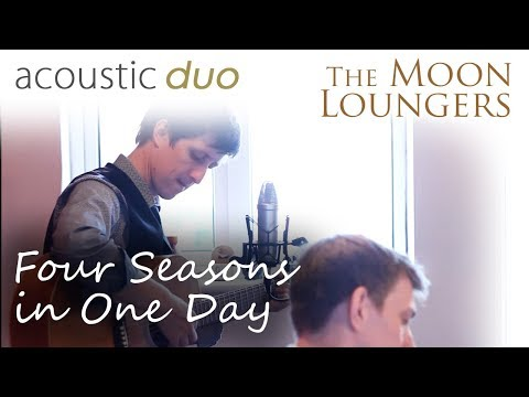 Crowded House Four Seasons In One Day   Acoustic Cover By The Moon Loungers (with Guitar Tab)