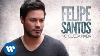 Felipe Santos - Nadie te ama como yo Feat. Rasel (Audio) thumbnail