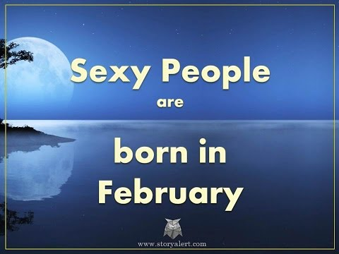 10 Mind Blowing Characteristics Of People Born In February