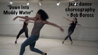 Down Into Muddy Water - Jazz Dance Choreography - Bob Boross