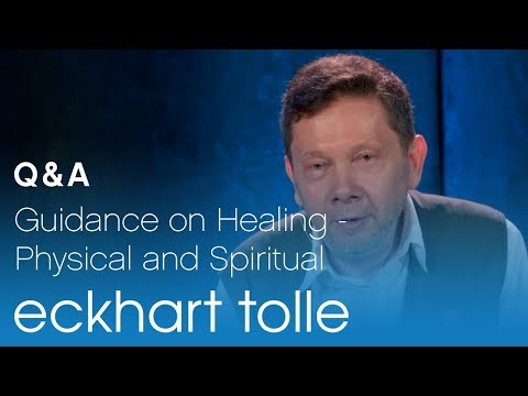 Guidance on Healing - Physical and Spiritual