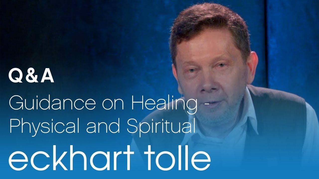 Guidance on Healing - Physical and Spiritual