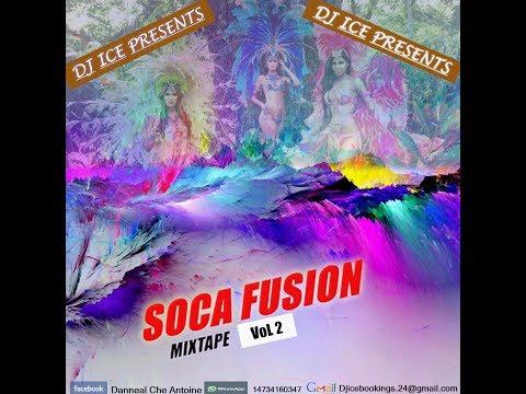 DJ ICE - SOCA FUSION MIXTAPE VOL 2 (GRENADA SOCA MIX 2017)
