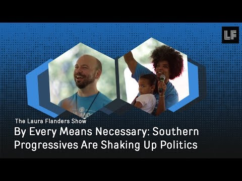 By Every Means Necessary: Southern Progressives Are Shaking Up ...