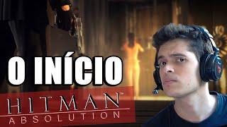O INÍCIO - Hitman Absolution
