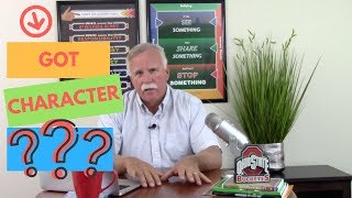 Got Character?   How To Live a Life of Character and Integrity