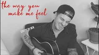 The Way You Make Me Feel - A Ben Honeycutt Cover