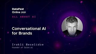 Irakli Beselidze - Conversational AI for brands