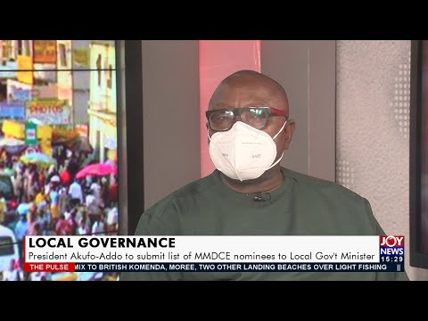 President Akufo-Addo to submit list of MMDCE nominees to local Gov't Minister - The Pulse (16-9-21)