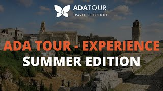 ADA TOUR EXPERIENCE - Summer Edition