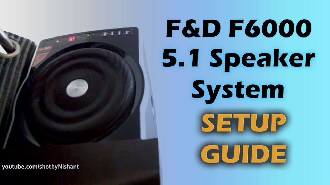 Home Theater System Setup - F&D F6000 - 5.1 Speakers ( SICK BASS ...