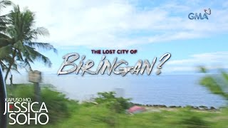 Kapuso Mo, Jessica Soho: The lost city of Biringan (with English subtitles)