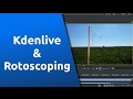 Kdenlive - A simple guide to rotoscoping.