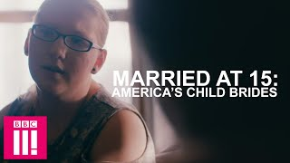 Married at 15: America's Child Brides