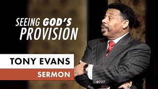 Seeing God's Provision - Tony Evans Sermon on Elijah