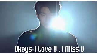 Ukays - I Love U  I Miss U HQ
