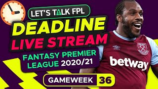 FPL Deadline Stream Gameweek 36 | BLANK GAMEWEEK PANIC | Fantasy Premier League Tips 2020/21