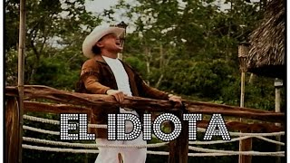 Giovanny Ayala - El Idiota HD