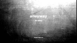 What does alleyway mean