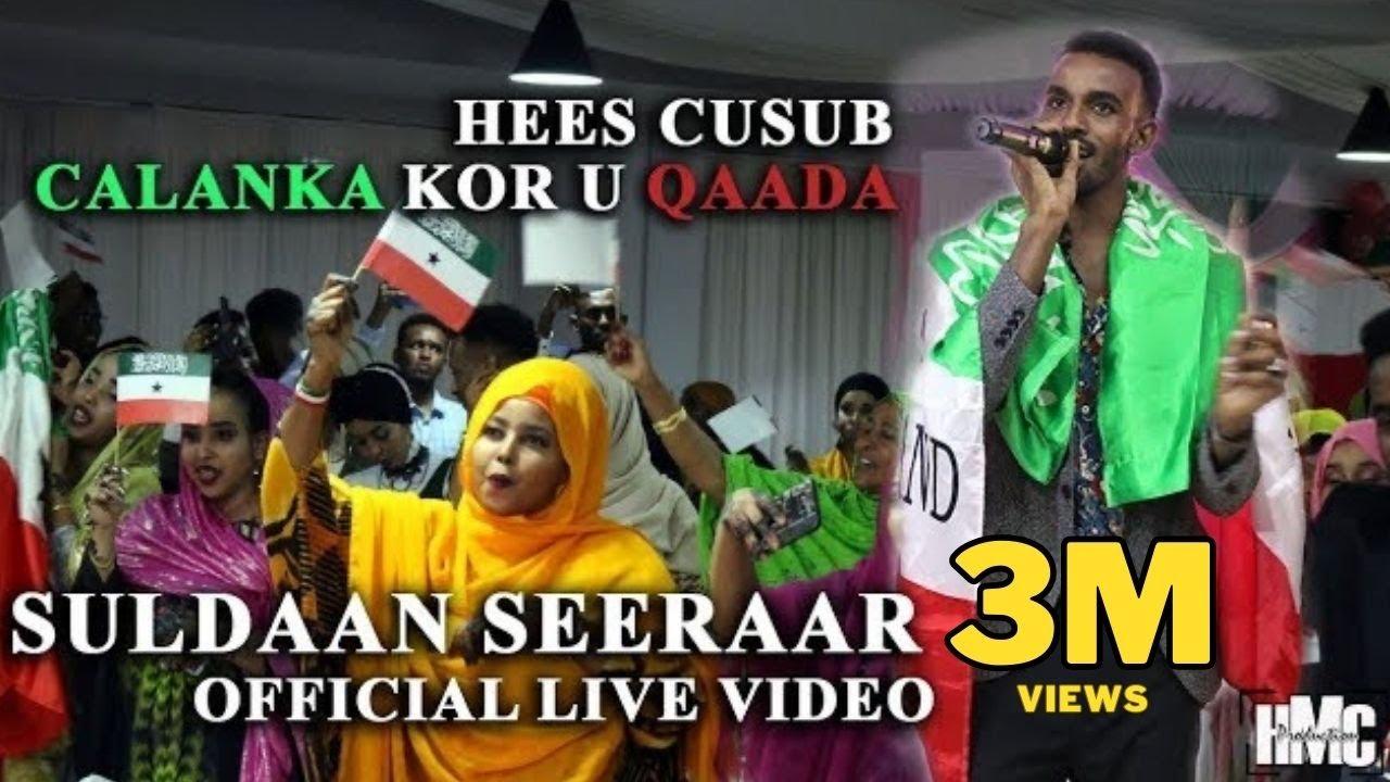 Download SULDAAN SEERAAR   CALANKA KOR U QAADA   HEES CUSUB (Official Video) 2019