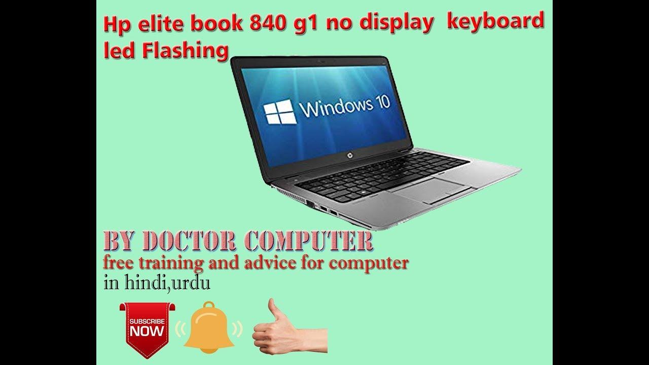 hp elitebook 840 g1 no display, power & keyboard led flashing ,hindi ,urdu