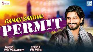 GAMAN SANTHAL Permit | પરમીટ | New Gujarati Song 2019 | RDC Gujarati